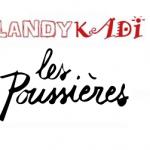 L'atelier secret Landykadi/Les Poussières
